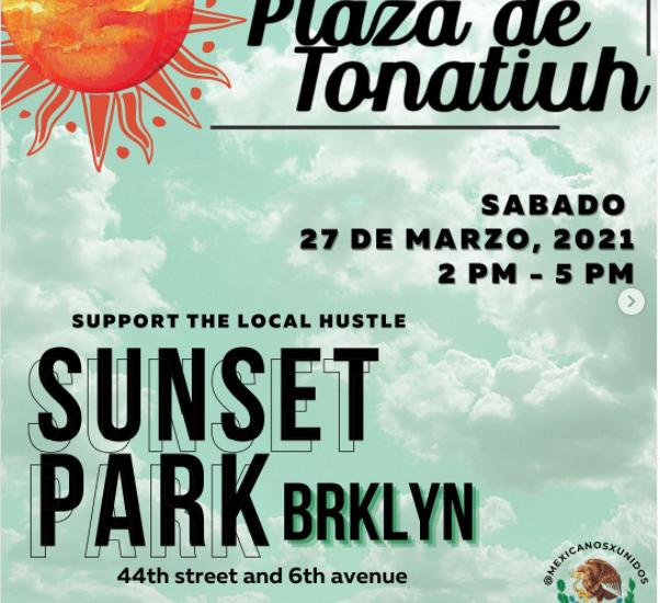 Mercado en Plaza de Tonatiuh. Sunset Park, Brooklyn; ciudad de Nueva York. Sábado 27 de marzo de 2021. La dirección: 44th street y 6th Avenue. 2 de la terde a 5 de la tarde.